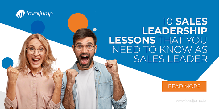 10 SALES LEADERSHIP LESSONS THAT YOU NEED TO KNOW AS SALES LEADER