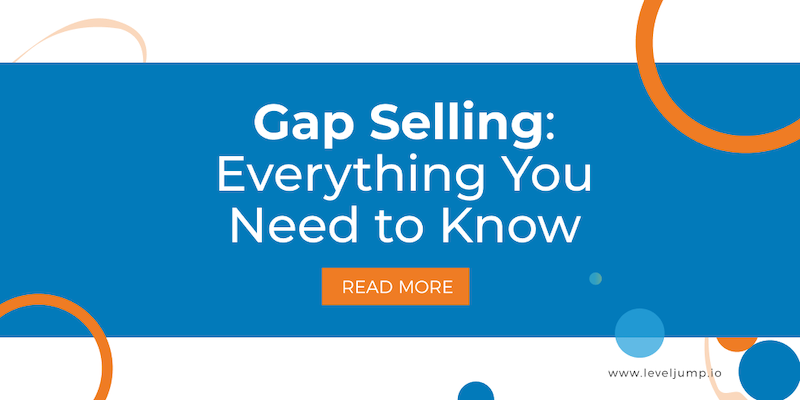 Gap selling - everything you need to know
