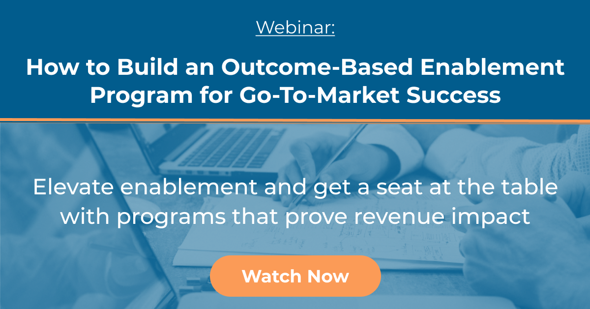 webinar_How to Build an Outcome-Based Enablement Program for Go-To-Market SuccessWB-180719 (2)