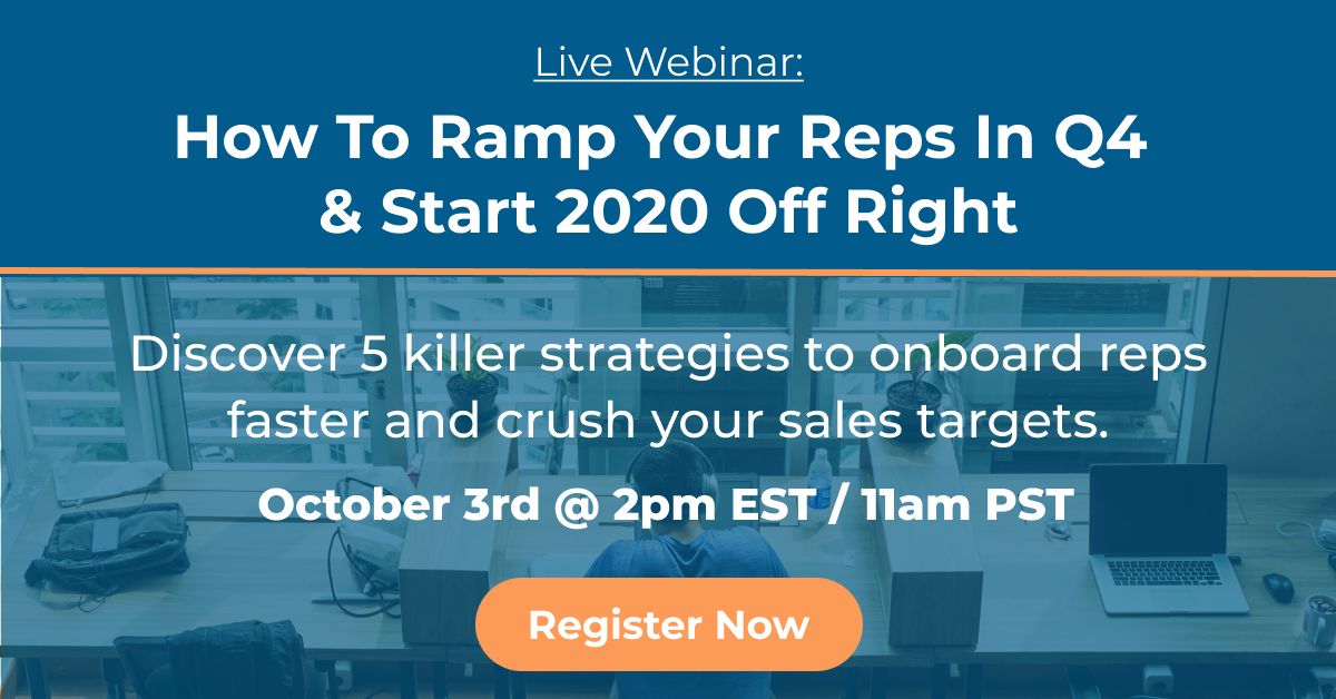 Webinar_How to Ramp Your Reps In Q4 & Start 2020 Off Right Live October 3rd at 2pm EST or 11pm PST